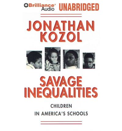 savage inequalities in american education The costs of inequality: education is the key to it all when there's inequity in learning, it's usually baked into life education may be the key to solving broader american inequality, but we have to solve educational inequality first.