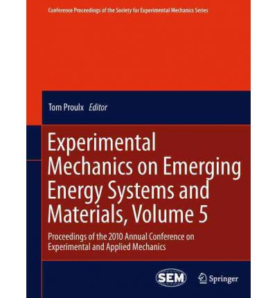 Experimental Mechanics on Emerging Energy Systems and Materials: v. 5