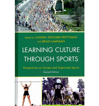 Learning Culture Through Sports : Perspectives on Society and Organized Sports