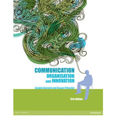 communication organisation and innovation by barnett o rourke Buy communication by sandy barnett, paperback, 9781442541535 online at the nile fast and free delivery to australia.