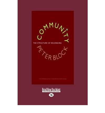 community the structure of belonging peter 15 quotes from community: the structure of belonging: 'invitation is not only a step in bringing people together, it is also a fundamental way of being i.