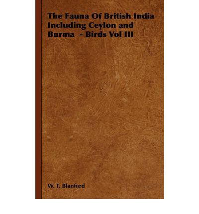 Top 20 des ebooks gratuits à télécharger The Fauna Of British India Including Ceylon and Burma - Birds Vol III PDF PDB by W. T. Blanford