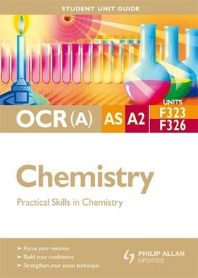 OCR(A) AS/A2 Chemistry Student Unit Guide: Units F323 & F326