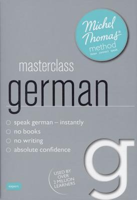 Masterclass German (Learn German with the Michel Thomas Method)