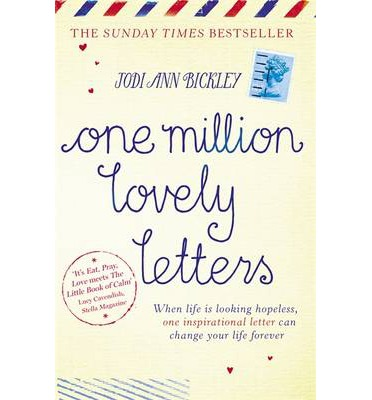 One Million Lovely Letters : When Life is Looking Hopeless, One Inspirational Letter Can Change Your Life Forever