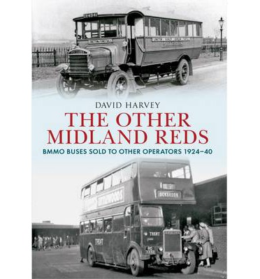 Leggi i libri completi online gratuitamente senza download The Other Midland Reds : BMMO Buses Sold to Other Operators 1924-1940 in italiano PDF DJVU by David Harvey