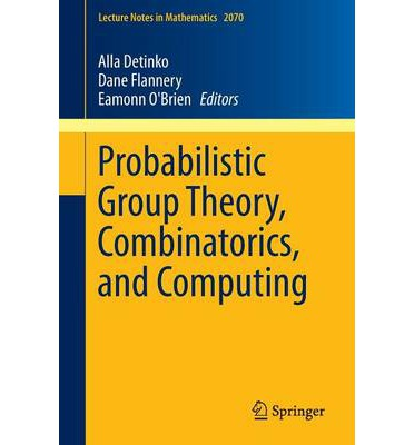 """Review Probabilistic Group Theory, Combinatorics, and Computing : Lectures from the Fifth De Brun Workshop by Alla Detinko, Dane Flannery, Eamonn O'Brien""""  PDF PDB"""