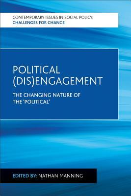 Download gratuito di libri di testo in formato pdf Political Dis Engagement : The Changing Nature of the Political 1447317017 by Nathan Manning PDF MOBI