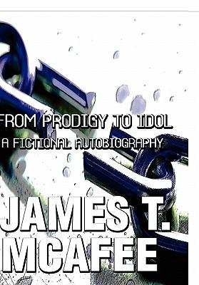 From Prodigy to Idol : A Fictional Autobiography