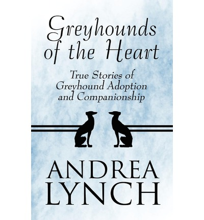 Greyhounds of the Heart