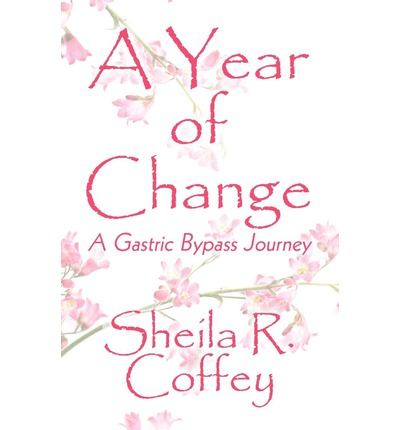 A Year of Change : A Gastric Bypass Journey