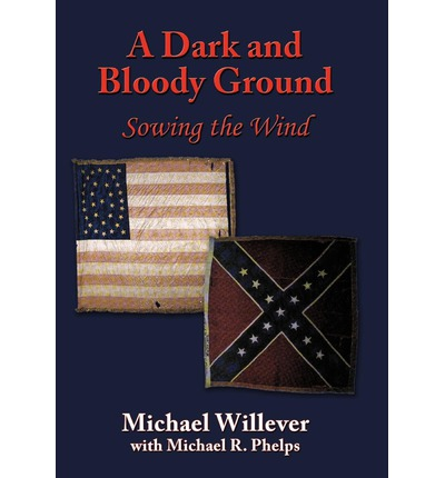 A Dark and Bloody Ground : Sowing the Wind