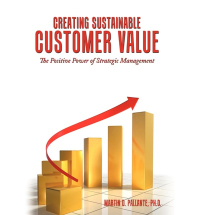 creating customer value Here are five ways to create added value that can improve your customers' experience.