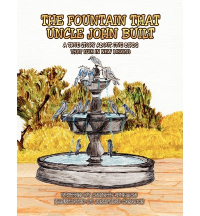 Top downloaded audiobooks The Fountain That Uncle John Built 9781450050043 PDF iBook by Annette Spelman