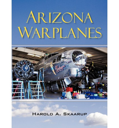 Arizona Warplanes : Updated Edition