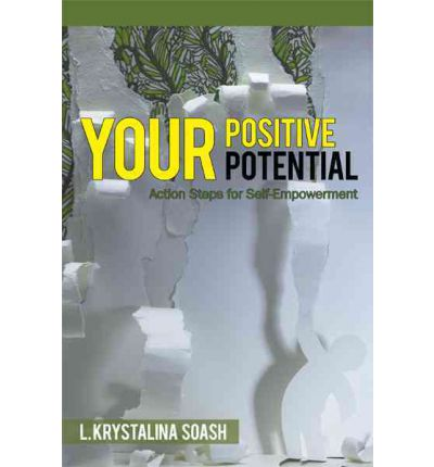 Your Positive Potential : Action Steps for Self-Empowerment
