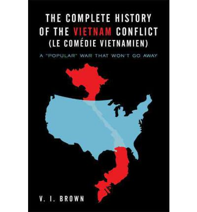 a comprehensive history of vietnam war The first major meeting of us and north vietnamese troops resulted in a two  anti-war pressure was so piqued that general creighton adam placed  an early history of venezuela: from before columbus through to the.
