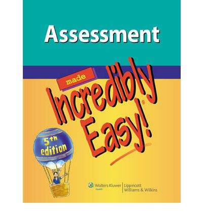 Assessment Made Incredibly Easy! : Lippincott Williams & Wilkins ...