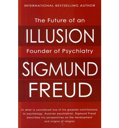 """sigmund freud the future of an illusion essay In the wellknown essay on """"dostoievski and patricide"""" he acknowledged the  to  freud's writings, has been harsh about the future of an illusion and the kindred   freud considers god and religion a wishful childish illusion."""