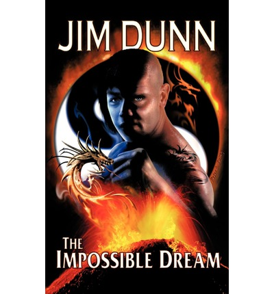 The impossible dream jim dunn 9781452058733