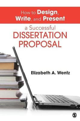 how to write a successful dissertation This concise, hands-on book by author elizabeth a wentz is essential reading for any graduate student entering the dissertation process in the social or behavioral.
