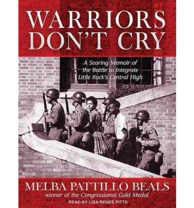 warriors don t cry library edition melba patillo beals  warriors don t cry library edition melba patillo beals 9781452634944