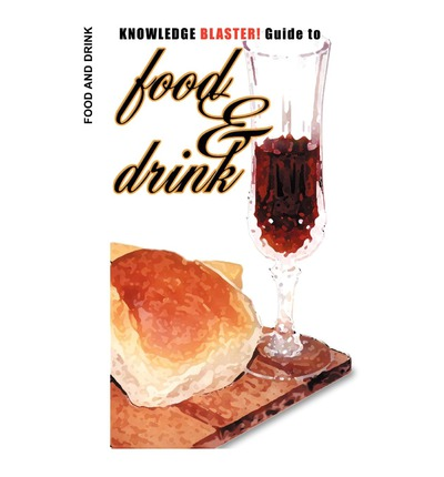 Knowledge Blaster! Guide to Food and Drink