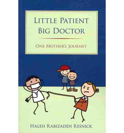 Little Patient Big Doctor : One Mother's Journey