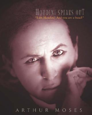 Houdini Speaks Out :