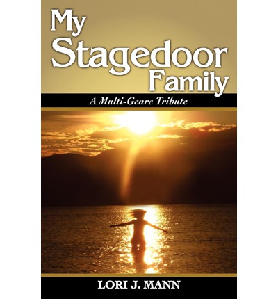 Download a book to kindle ipad My Stagedoor Family : A Multi-Genre Tribute 1453641092 PDB