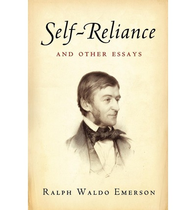 the importance of self reliance based on excerpts from self reliance by ralph waldo emerson