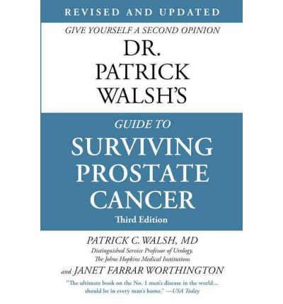 Dr Patrick Walsh's Guide to Surviving Prostate Cancer