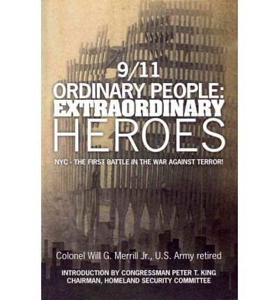 9/11 Ordinary People : Extraordinary Heroes: NYC - The First Battle in the War Against Terror!