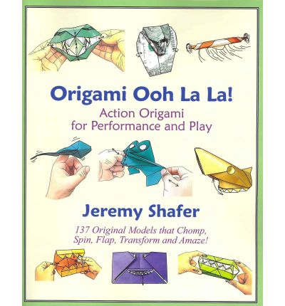 origami ooh la la action origami for performance and play