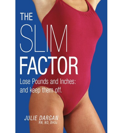 The Slim Factor Lose Pounds and Inches : And Keep Them Off.