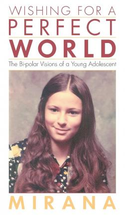 Wishing for a Perfect World : A Bi-Polar Delusion of a Young Adolescent