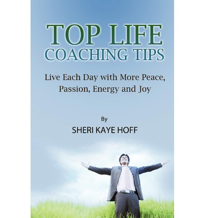 Ebook forum free download Top Life Coaching Tips : Live Each Day with More Peace, Passion, Energy and Joy 9781460924259 in Finnish PDF