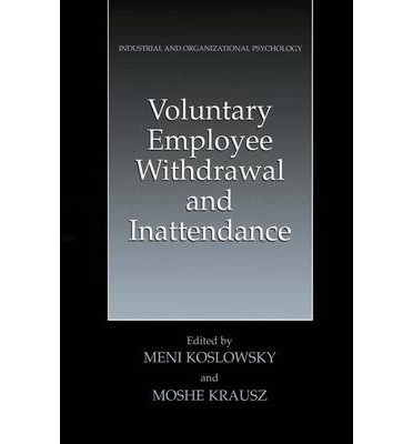 Voluntary Employee Withdrawal and Inattendance : A Current Perspective