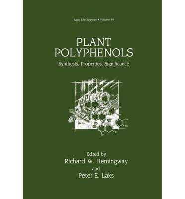 Plant Polyphenols : Synthesis, Properties, Significance