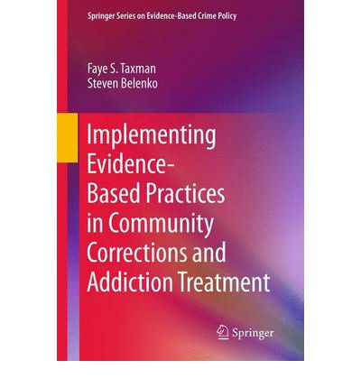 Based implementation in community corrections and addiction treatment