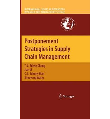 supply chain postponement Postponement is as an operations design principle to mitigate the negative  impact of product variety on operational performance it has been.