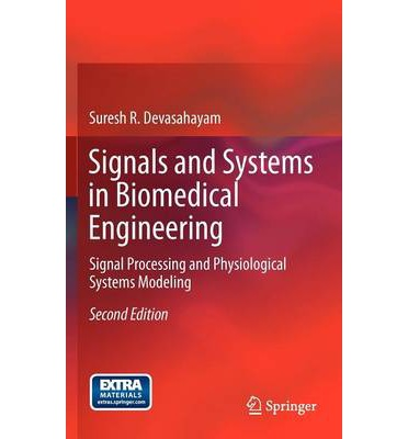 Signals and Systems in Biomedical Engineering : Signal Processing and Physiological Systems Modeling