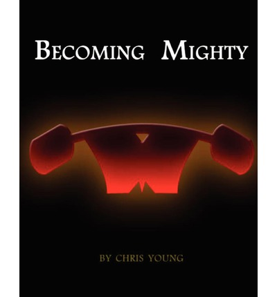 Becoming Mighty