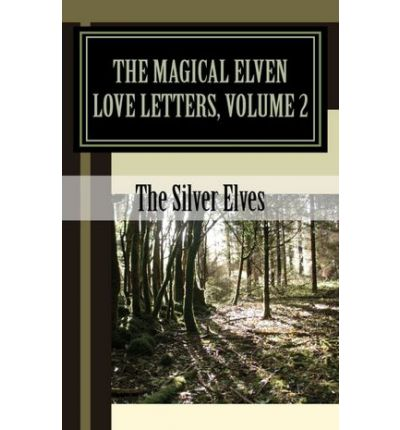 The Magical Elven Love Letters Volume 2 The Silver