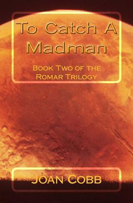 To Catch a Madman : A Space Adventure