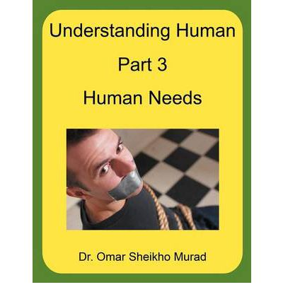 Understanding Human, Part 3, Human Needs
