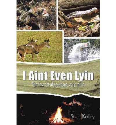 I Aint Even Lyin : The Lost Art of Southern Story Tellin