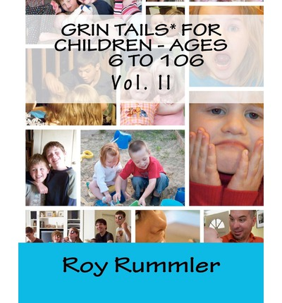 Grin Tails* for Children - Ages 6 to 106 - Vol. II
