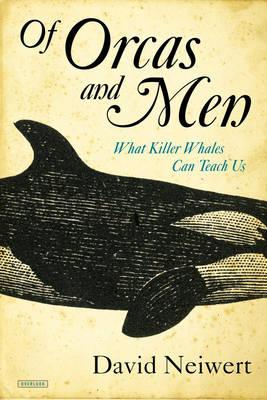 Of Orcas and Men : What Killer Whales Can Teach Us