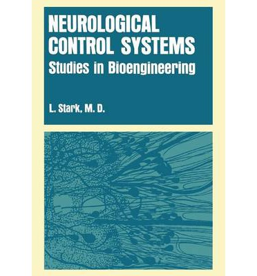 Neurological Control Systems : Studies in Bioengineering